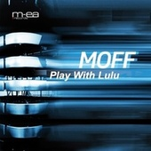 Play With Lulu by Moff