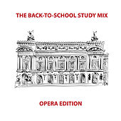 The Back-To-School Study Mix: Opera Edition by Various Artists