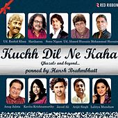 Kuchh Dil Ne Kaha by Various Artists