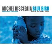 Blue Bird by Michel Bisceglia