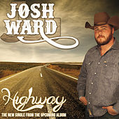 Highway - Single by Josh Ward