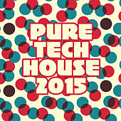 Pure Techhouse 2015 by Various Artists