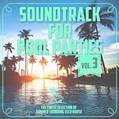 Soundtrack for Pool Parties, Vol. 3 by Various Artists