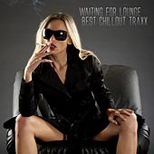 Waiting for Lounge Best Chillout Traxx by Various Artists