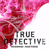 True Detective Season 2 Main Theme - Nevermind van L'orchestra Cinematique