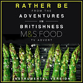 Rather Be (From The