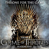 Throne for the Game (From
