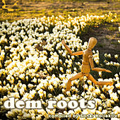 Dem Roots by Various Artists