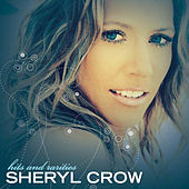 Hits And Rarities by Sheryl Crow