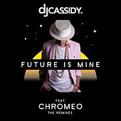 Future Is Mine (The Remixes) de DJ Cassidy