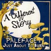 A Different Story von Pale Face