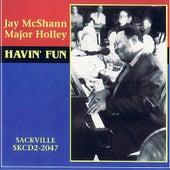 Havin' Fun by Major Holley