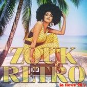 Zouk rétro (La fièvre 90's) di Various Artists