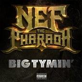 Big Tymin' - Single de Nef the Pharaoh