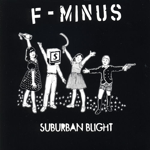 Suburban Blight by F-Minus