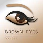 Brown Eyes, Vol. 4 by Various Artists