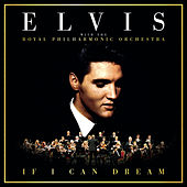If I Can Dream: Elvis Presley with the Royal Philharmonic Orchestra de Elvis Presley