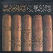 Mambo Cubano The Golden Age Of Cuban Music 1940-1960 de Various Artists