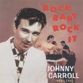 Rock Baby Rock It, 1955-1960 de Johnny Carroll