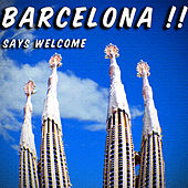 Barcelona Says Welcome by Various Artists