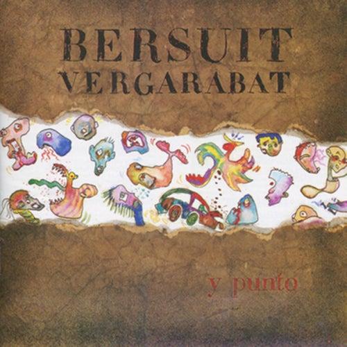 Y Punto... by Bersuit Vergarabat