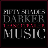 Fifty Shades Darker Teaser Trailer Music van L'orchestra Cinematique