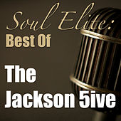 Soul Elite: Best Of The Jackson 5ive (Live) von The Jackson 5