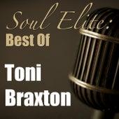 Soul Elite: Best Of Tony Braxton von Toni Braxton