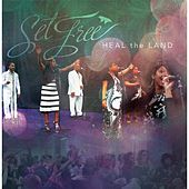 Heal the Land by Set Free