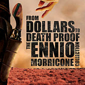 From Dollars to Death Proof - The Ennio Morricone Collection by Various Artists