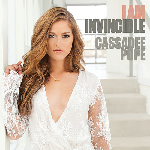 I Am Invincible by Cassadee Pope