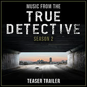 Music from the True Detective Season 2 Teaser Trailer van L'orchestra Cinematique
