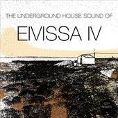 The Underground House Sound of Eivissa, Vol. 4 von Various Artists