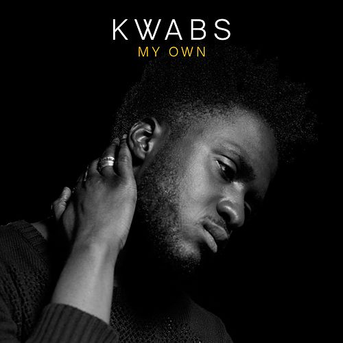 My Own von Kwabs