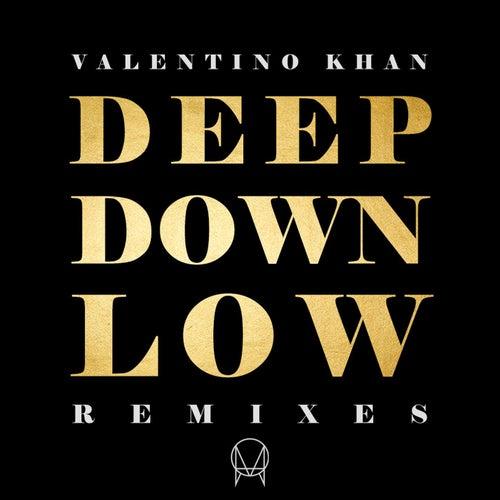 Deep Down Low (Remixes) von Valentino Khan