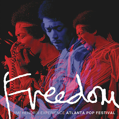 Freedom: Atlanta Pop Festival by Jimi Hendrix