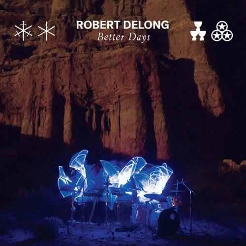 Better Days by Robert DeLong