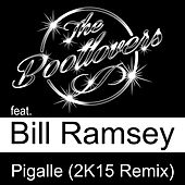 Pigalle (2K15 Remix) by The Bootlovers