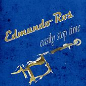 Easily Stop Time by Edmundo Ros