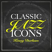 Classic Jazz Icons - Kenny Dorham by Kenny Dorham