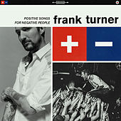 Positive Songs For Negative People by Frank Turner