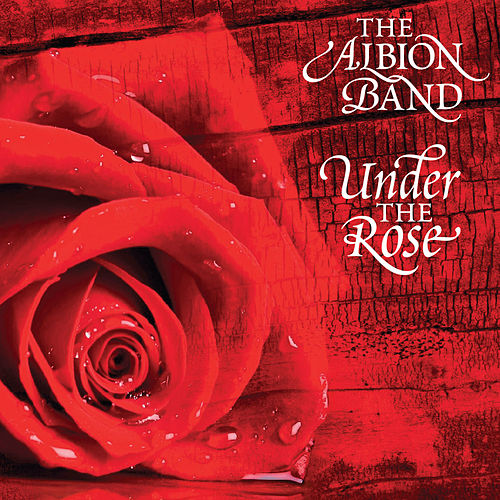 Under the Rose by The Albion Band