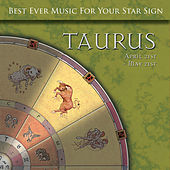 Best Ever Music for Your Star Sign: Taurus by Global Journey