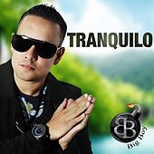 Tranquilo by Big Boy