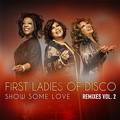 Show Some Love (Remixes, Vol. 2) de First Ladies of Disco