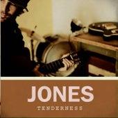 Tenderness by JONES