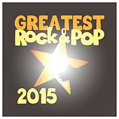 Greatest Rock & Pop 2015 by Various Artists