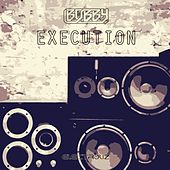 Execution by Bobby