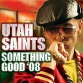 Something Good '08 by Utah Saints