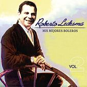 Mis Mejores Boleros, Vol. 2 de Roberto Ledesma